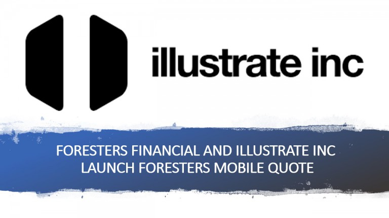 Foresters Financial and illustrate inc Launch Foresters Mobile Quote
