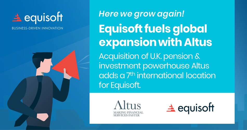 Equisoft continues global expansion with U.K. acquisition of investment and pension management solutions provider Altus