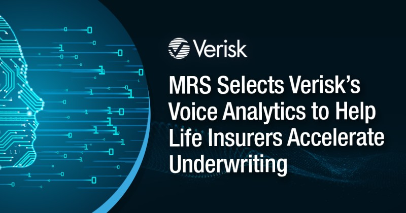 MRS Selects Verisk's Voice Analytics to Help Life Insurers Accelerate Underwriting