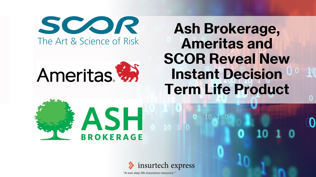 Ash Brokerage, Ameritas and SCOR reveal new instant decision term life product