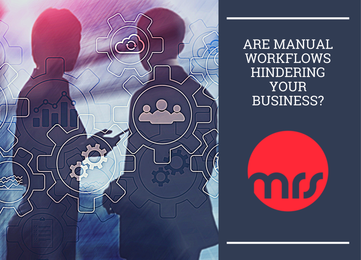 Are manual workflows hindering your business?