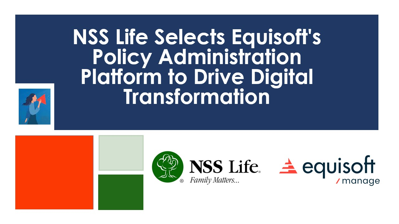 NSS Life Selects Equisoft's Policy Administration Platform to Drive Digital Transformation